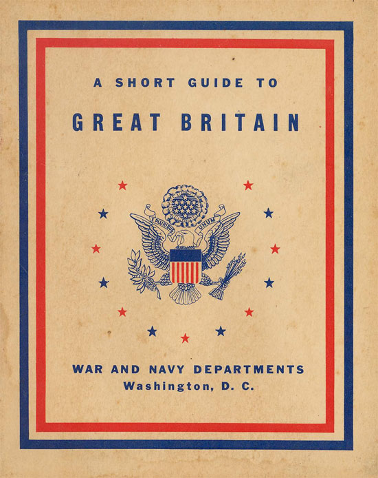 """""""A Short Guide to GREAT BRITAIN"""", prepared by the Special Service Division, Army Service Forces, U.S. Army and distributed by the War & Navy Departments, Washington D.C. Ref. US Government Printing Office: 1944-O-583845. Booklet distributed to Servicemen serving overseas in the United Kingdom. Image from http://med-dept.com/testimonies/harold_okeefe.php"""