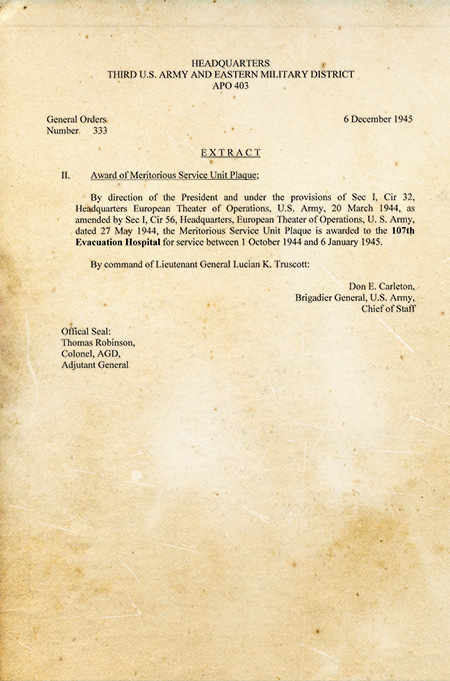 """Copy of TUSA Headquarters, General Orders No. 333, dated 6 December 1945, awarding the """"Meritorious Service Unit Plaque"""" to the 107th Evacuation Hospital for performance of  meritorious service between 1 October 1944 and 6 January 1945."""