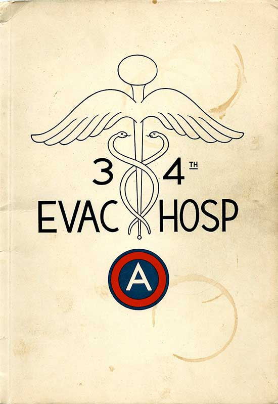 Postwar booklet dedicated to the 34th Evacuation Hospital and its personnel covering the period July 15, 1942 > May 12, 1945, printed by Brückmann KG., Munich, Germany. Courtesy Mary O'Malley.